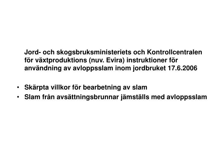 Jord- och skogsbruksministeriets och Kontrollcentralen för växtproduktions (nuv. Evira) instruktioner för användning av avloppsslam inom jordbruket 17.6.2006