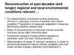 reconstruction of past decades and longer regional and local environmental conditions relevant