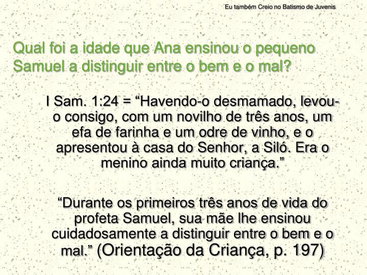 Qual foi a idade que Ana ensinou o pequeno Samuel a distinguir entre o bem e o mal?