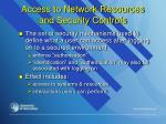 access to network resources and security controls