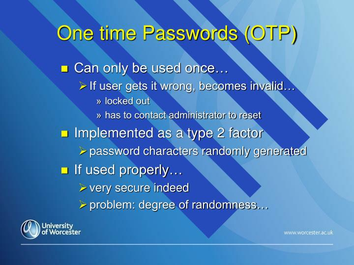 One time Passwords (OTP)