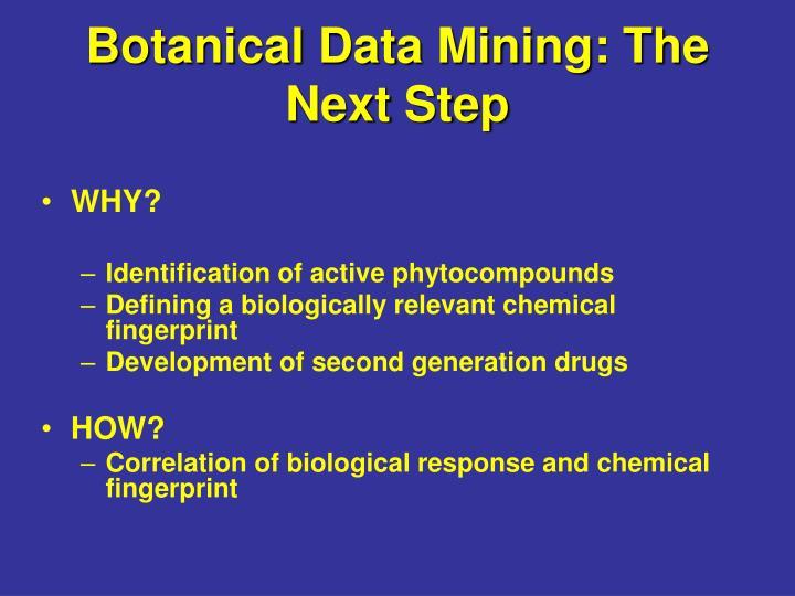Botanical Data Mining: The Next Step