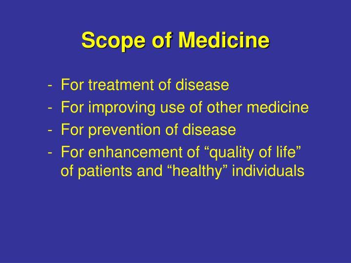 Scope of Medicine