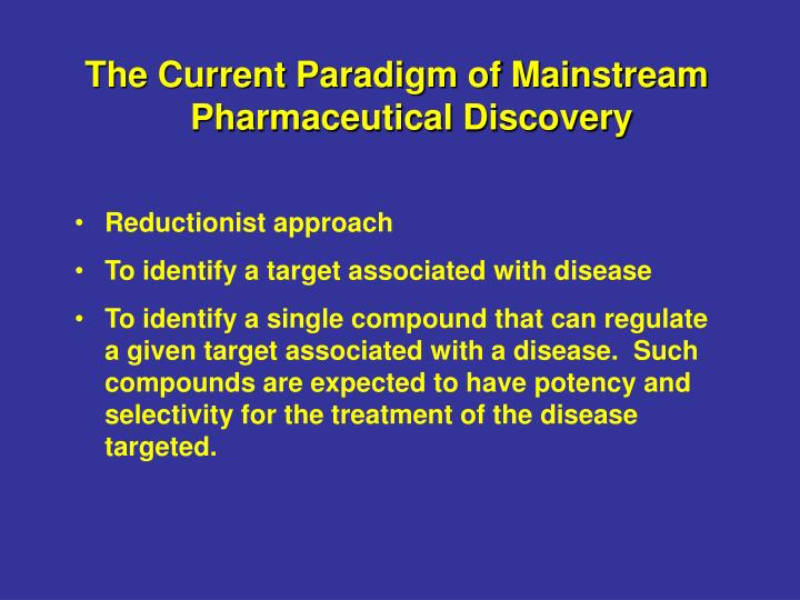 The Current Paradigm of Mainstream Pharmaceutical Discovery