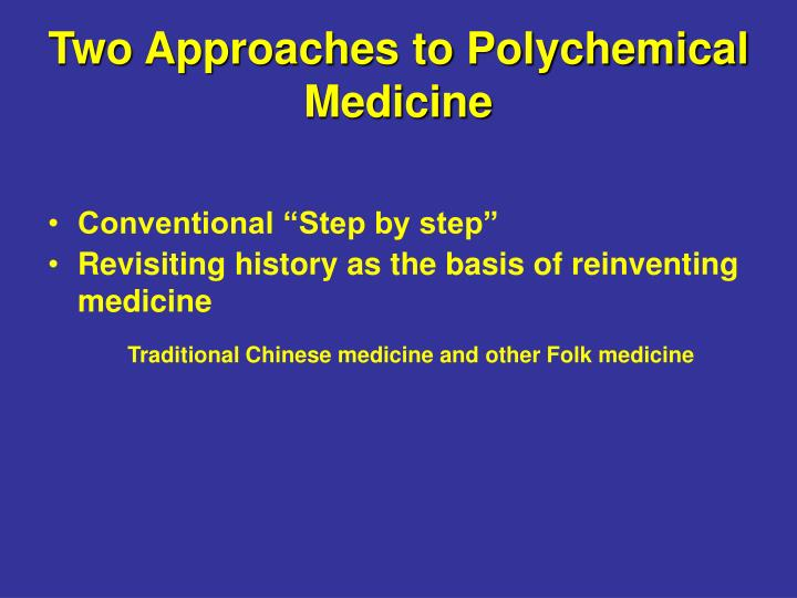 Two Approaches to Polychemical Medicine