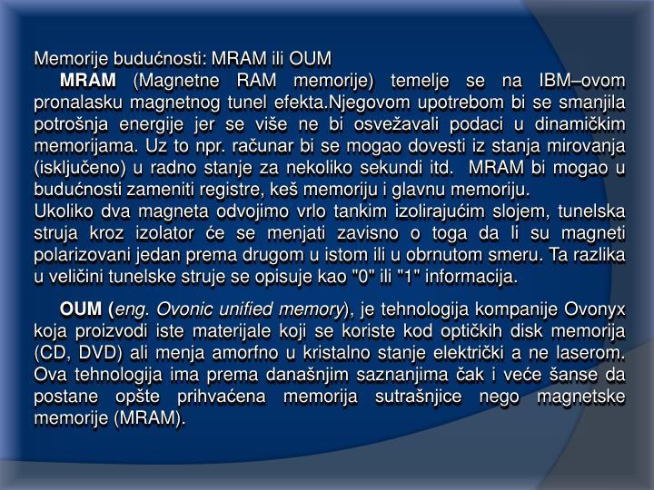 Memorije budućnosti: MRAM ili OUM