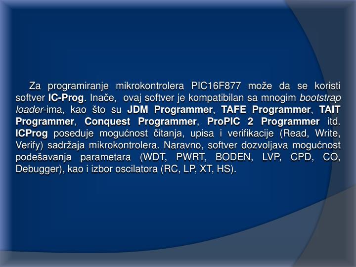 Za programiranje mikrokontrolera PIC16F877 može da se koristi softver