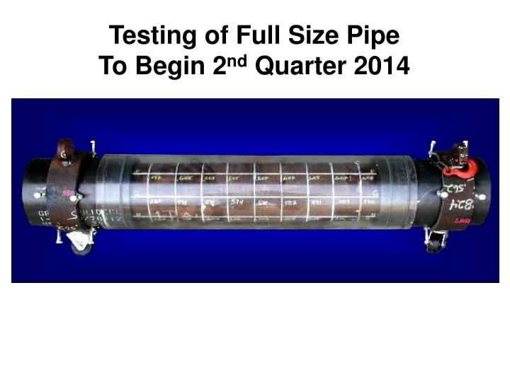 Testing of Full Size Pipe