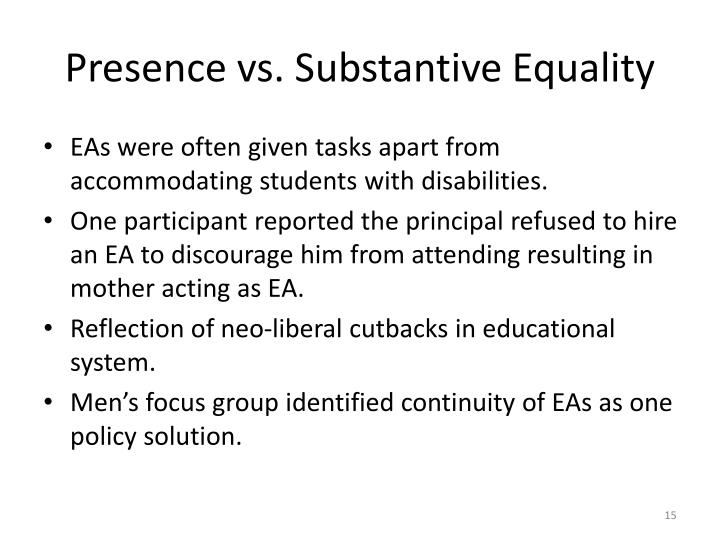 Presence vs. Substantive Equality