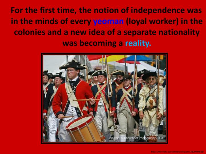 For the first time, the notion of independence was in the minds of every