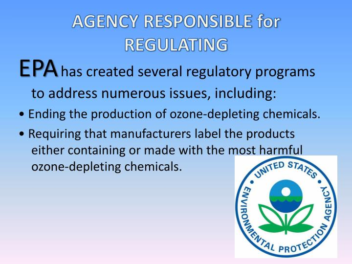 AGENCY RESPONSIBLE for REGULATING