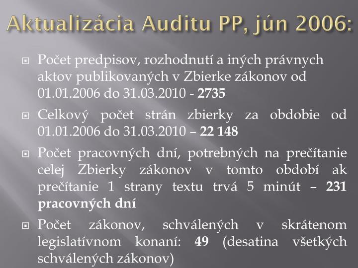 Aktualizácia Auditu PP, jún 2006: