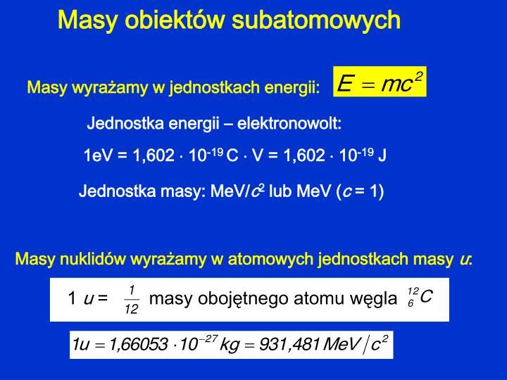 Jednostka energii – elektronowolt: