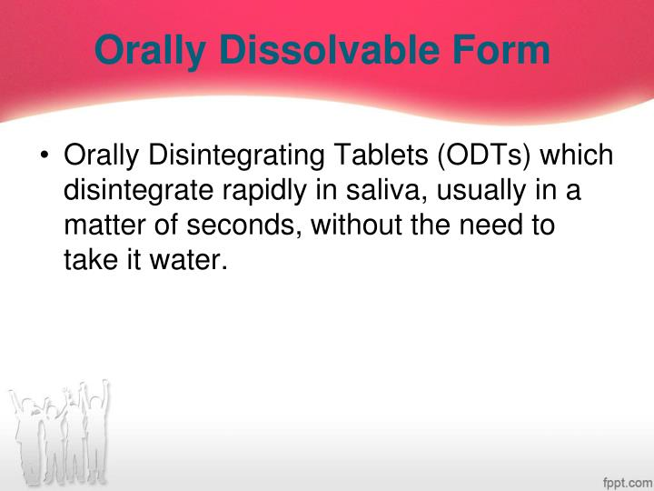 Orally Dissolvable Form