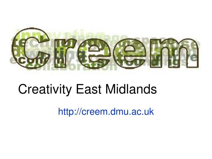 Creativity East Midlands