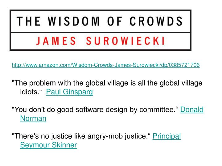 http://www.amazon.com/Wisdom-Crowds-James-Surowiecki/dp/0385721706