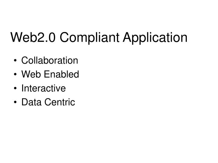 Web2.0 Compliant Application