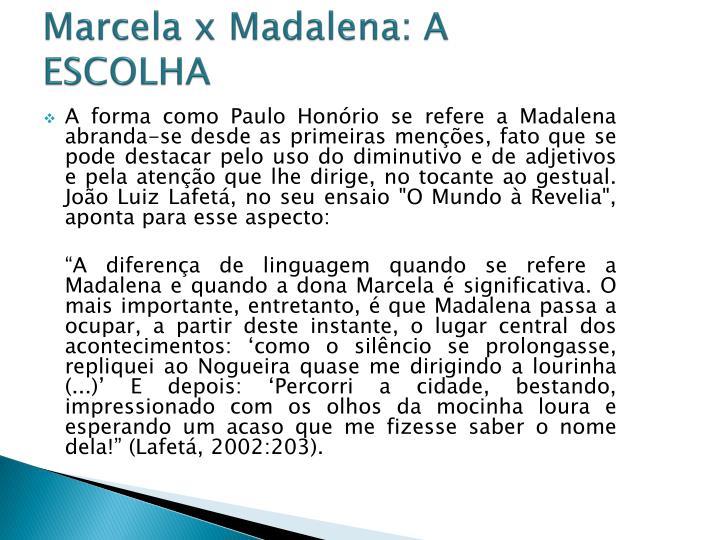 Marcela x Madalena: A ESCOLHA