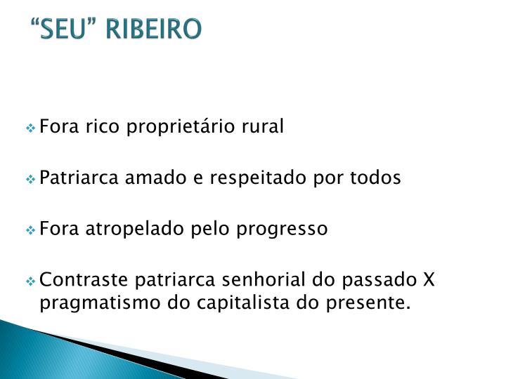 """""""SEU"""" RIBEIRO"""