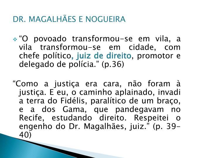 DR. MAGALHÃES E NOGUEIRA