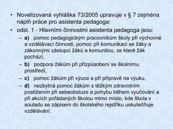 Novelizovan vyhlka 73/2005 upravuje v  7 zejmna npl prce pro asistenta pedagoga: