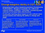 change adaptive ability in cgt work