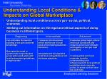 understanding local conditions impacts on global marketplace
