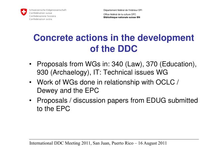 Concrete actions in the development of the DDC