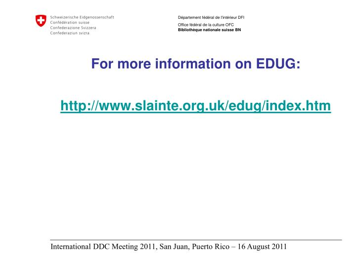 For more information on EDUG: