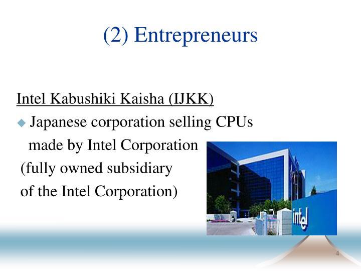 (2) Entrepreneurs