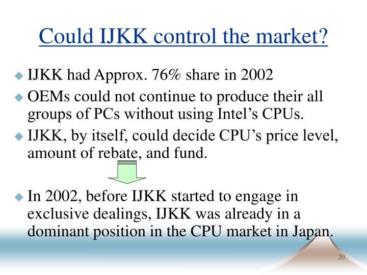 Could IJKK control the market?
