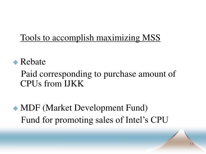 Tools to accomplish maximizing MSS