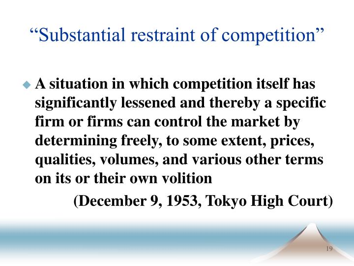"""Substantial restraint of competition"""