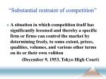 substantial restraint of competition