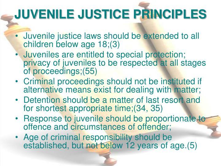 JUVENILE JUSTICE PRINCIPLES