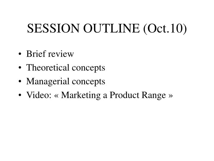 Session outline oct 10