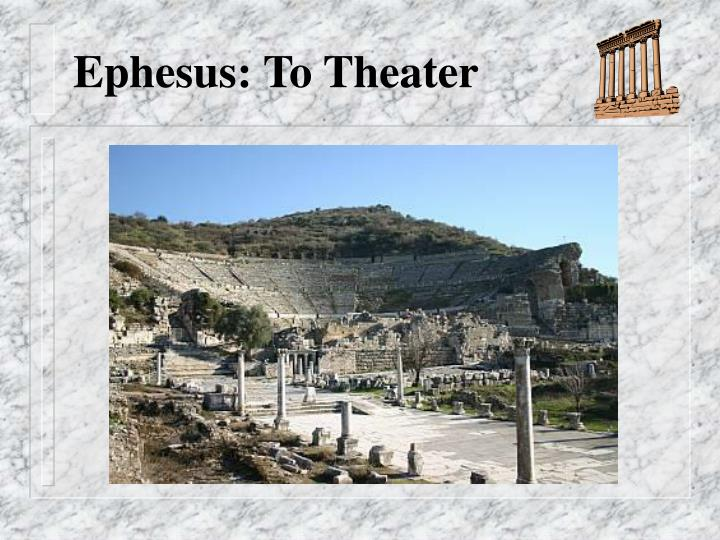 Ephesus: To Theater