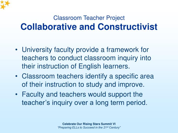 Classroom teacher project collaborative and constructivist