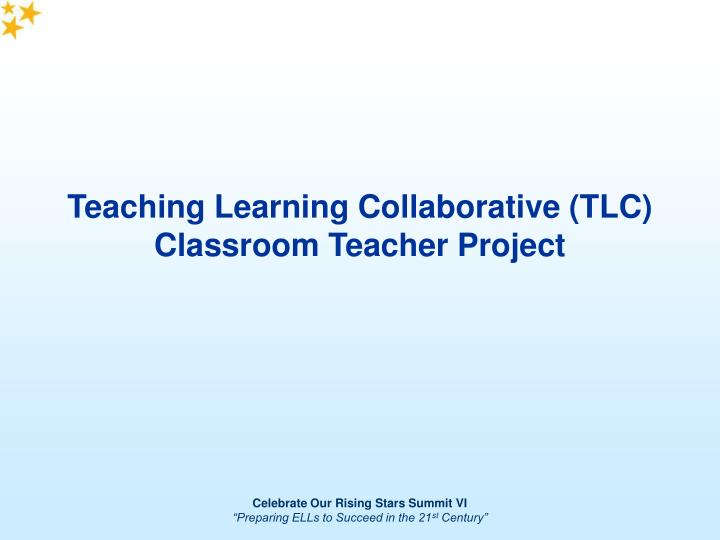 Teaching learning collaborative tlc classroom teacher project