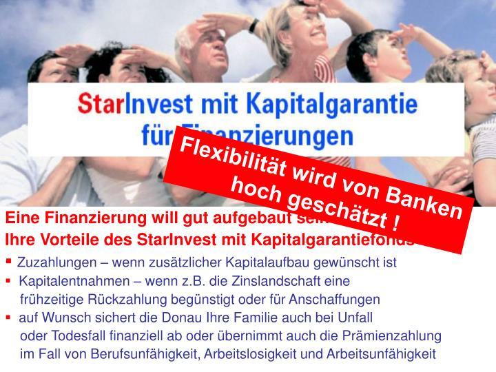 Flexibilität wird von Banken hoch geschätzt !