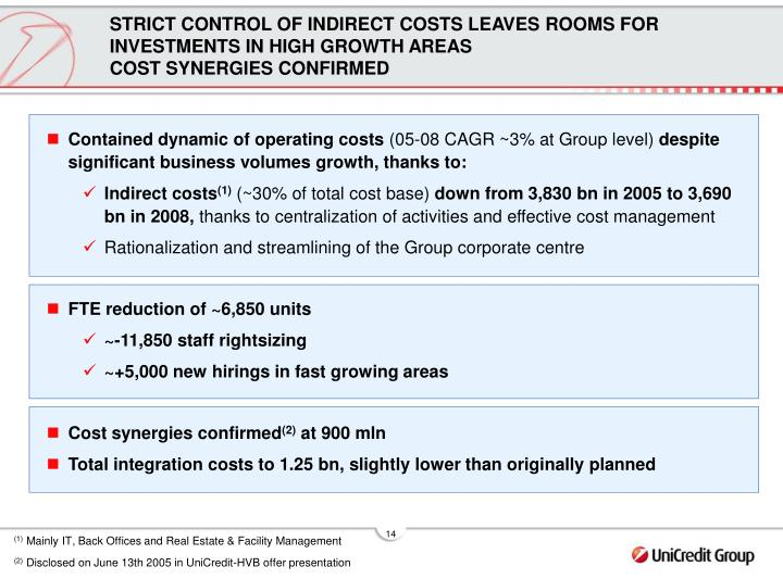 STRICT CONTROL OF INDIRECT COSTS LEAVES ROOMS FOR INVESTMENTS IN HIGH GROWTH AREAS