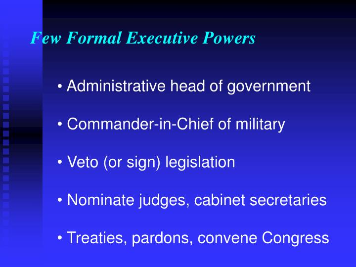 Few Formal Executive Powers