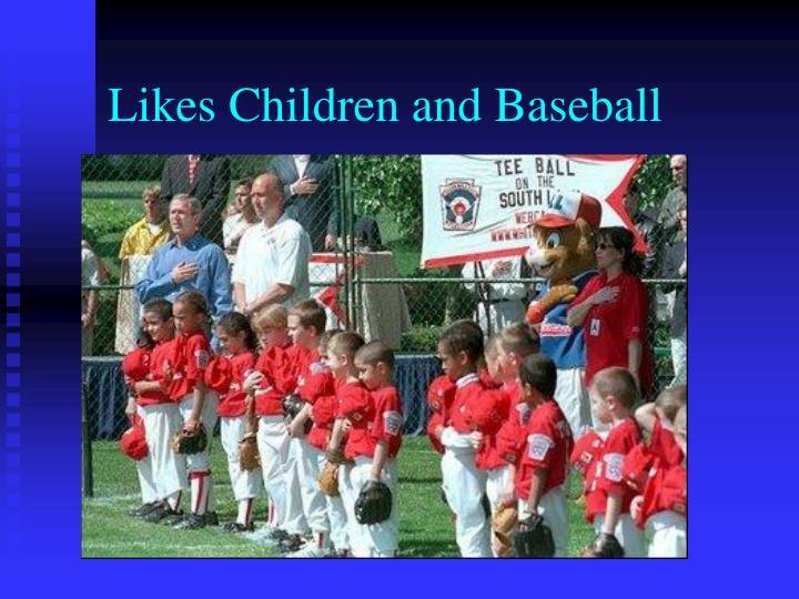 Likes Children and Baseball