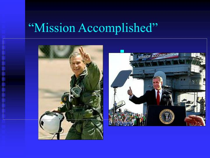 """Mission Accomplished"""