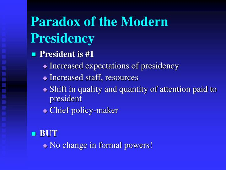 Paradox of the Modern Presidency