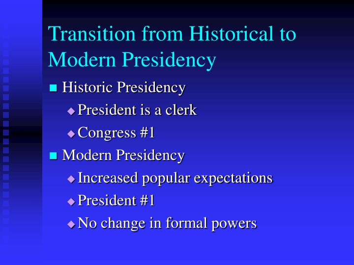 Transition from Historical to Modern Presidency