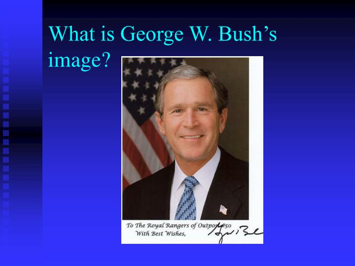What is George W. Bush's image?