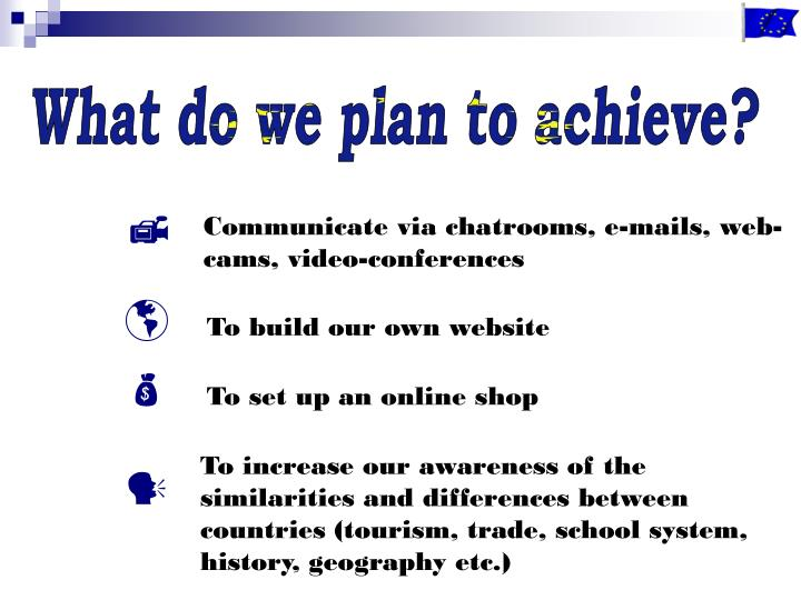 What do we plan to achieve?