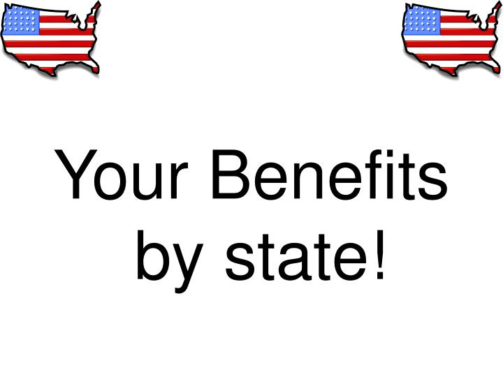 Your Benefits by state!