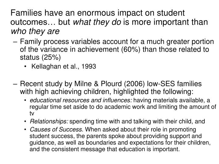 Families have an enormous impact on student outcomes… but